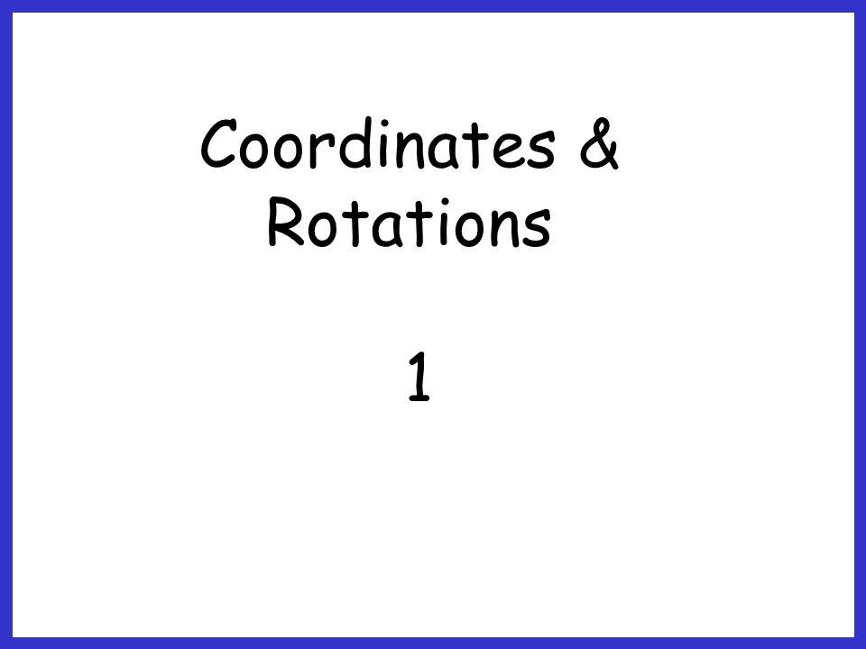 Coordinates & Rotations 1