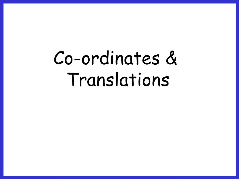 Co-ordinates & Translations