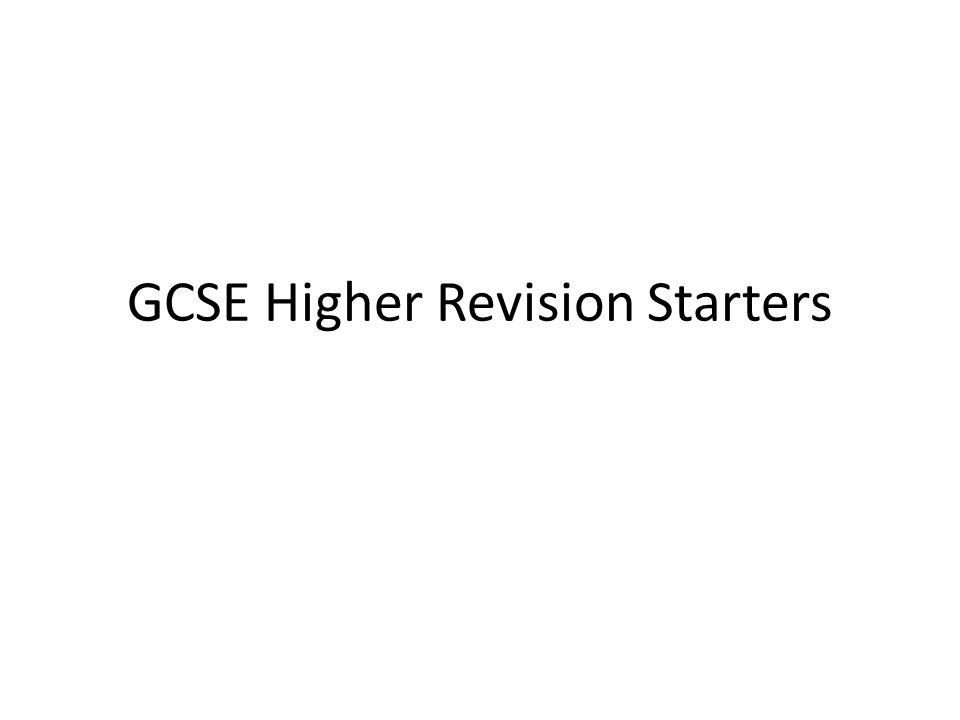 GCSE Higher Revision Starters