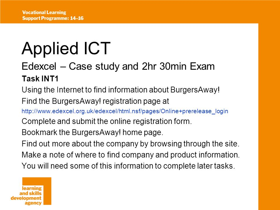 Applied ICT Edexcel – Case study and 2hr 30min Exam Task INT1 Using the Internet to find information about BurgersAway.