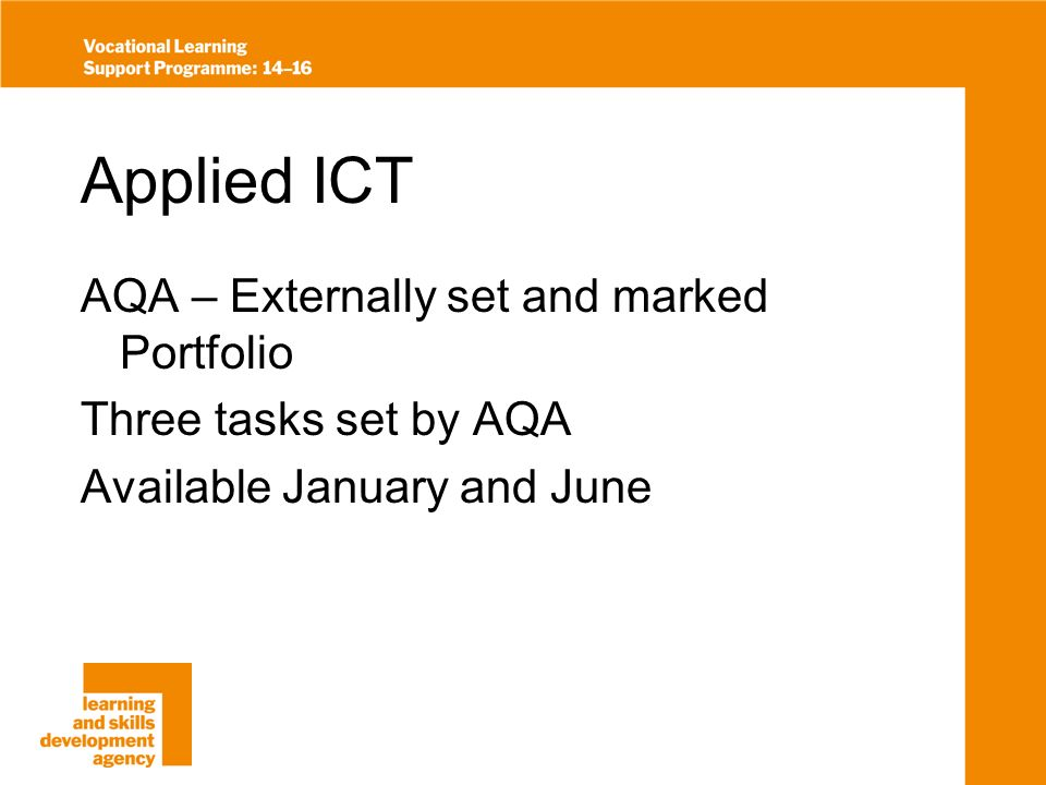 Applied ICT AQA – Externally set and marked Portfolio Three tasks set by AQA Available January and June