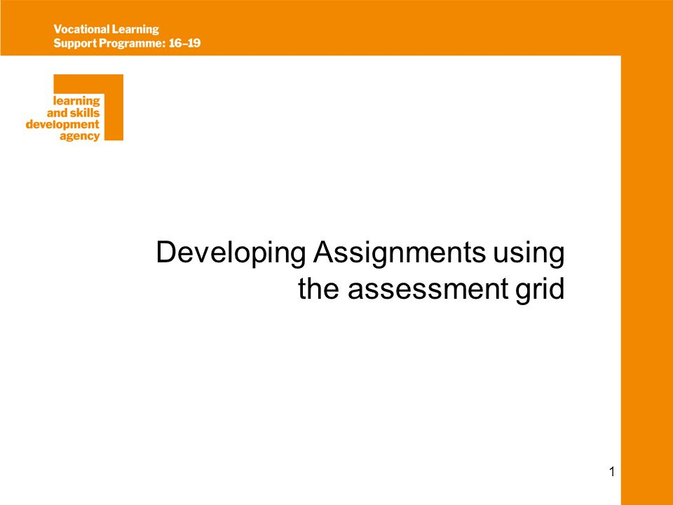 1 Developing Assignments using the assessment grid