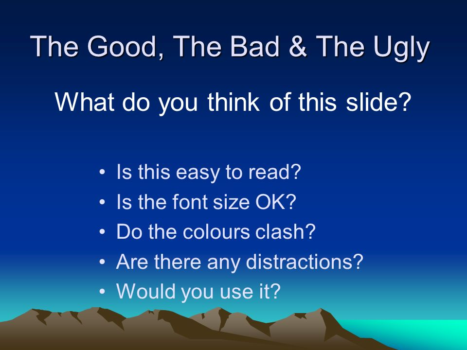 The Good, The Bad & The Ugly Is this easy to read.