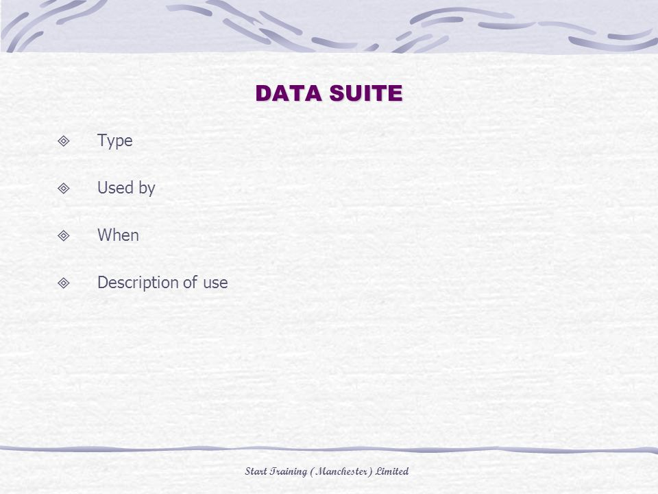 Start Training (Manchester) Limited DATA SUITE Type Used by When Description of use