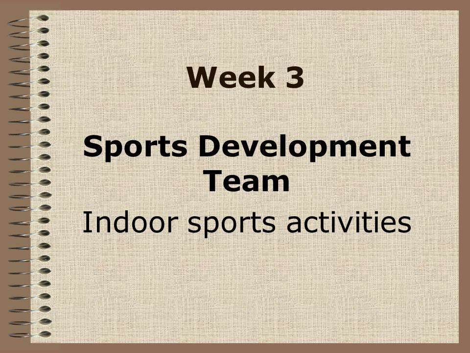 Week 3 Sports Development Team Indoor sports activities