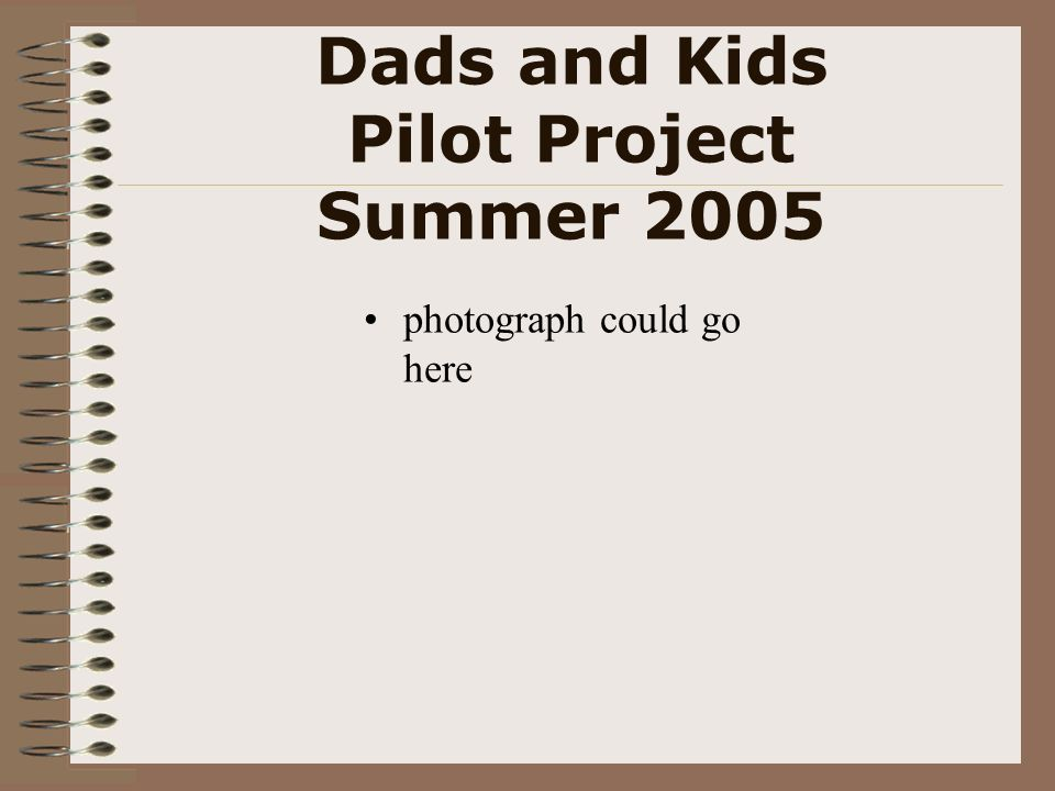 Dads and Kids Pilot Project Summer 2005 photograph could go here