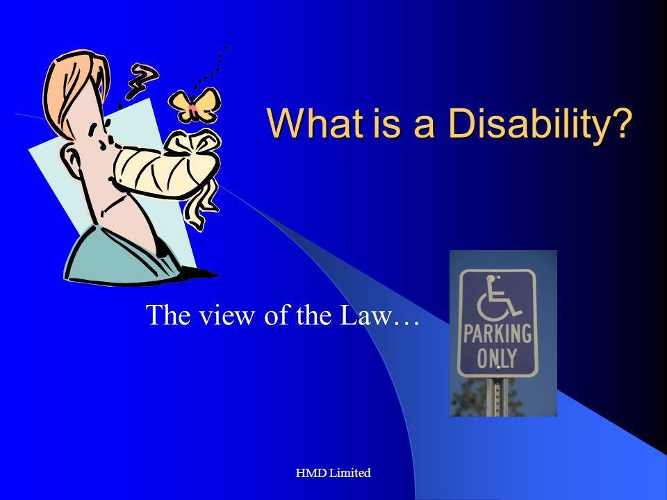 HMD Limited What is a Disability The view of the Law…