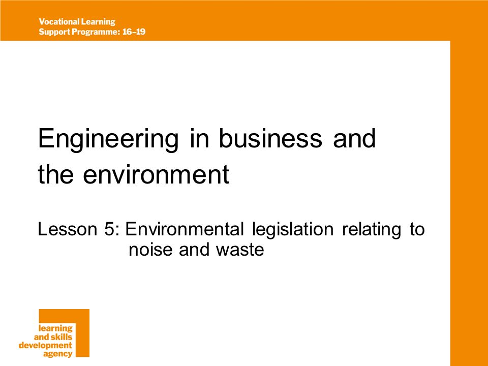 Objectives for this lesson to be able to identify the environmental issues relating to noise and waste raised by specific engineering activities.