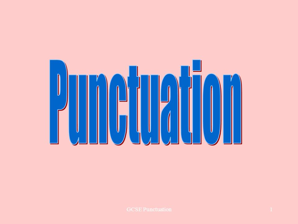 2 Welcome to GCSE Punctuation Dont worry if you are not a GCSE English student.