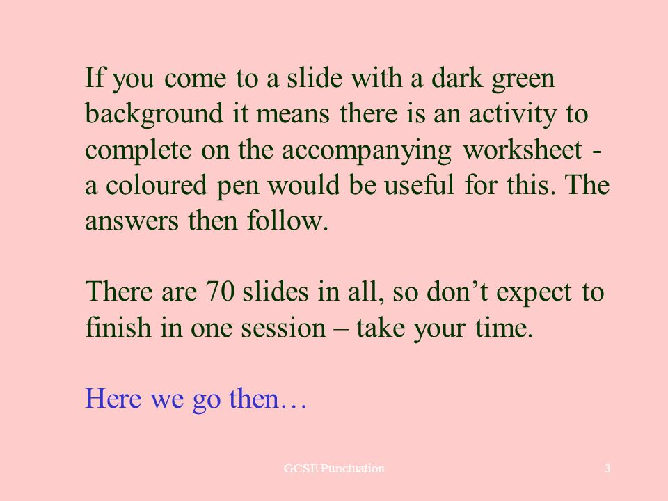 GCSE Punctuation44 ACTIVITY 10 This sentence needs both commas and semi-colons.