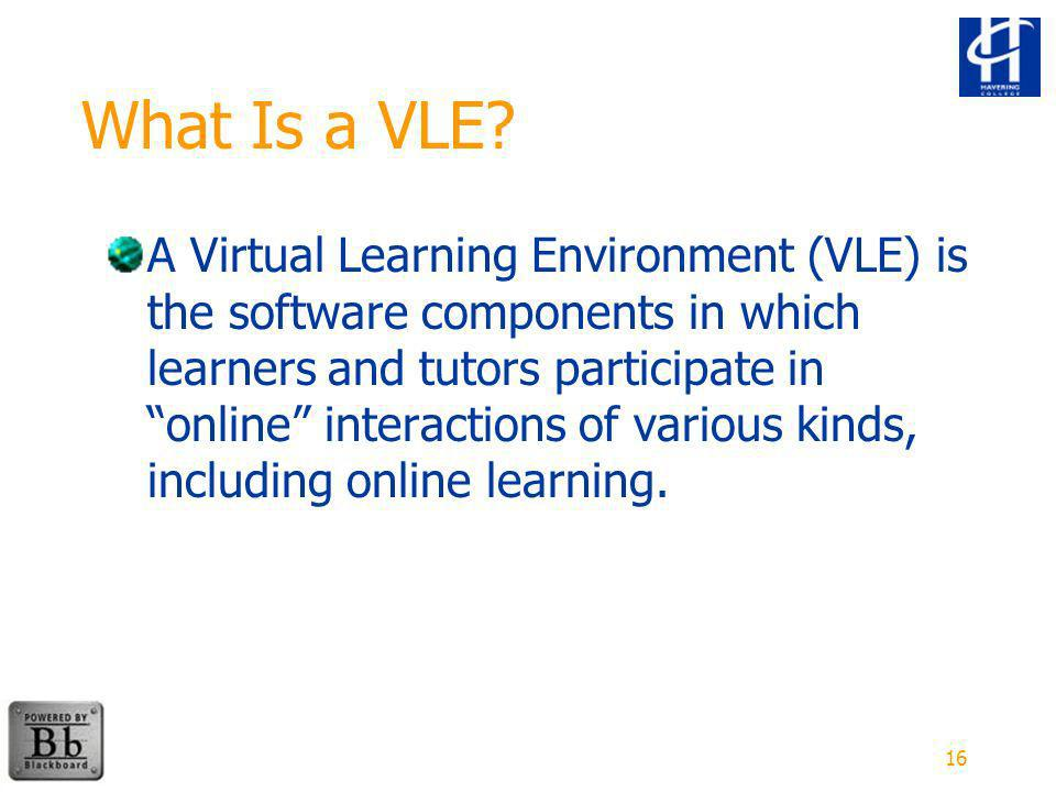 16 What Is a VLE.