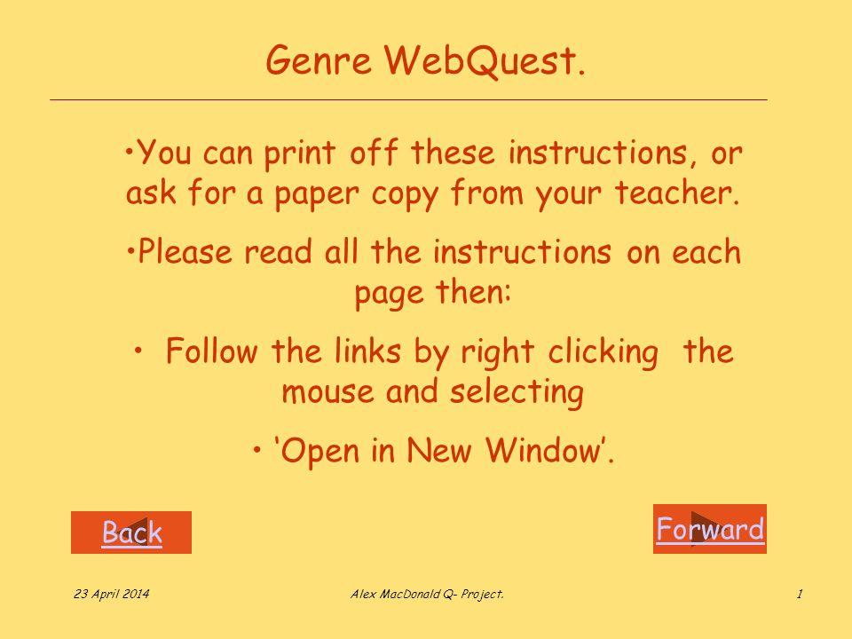 Forward Back 23 April 2014Alex MacDonald Q- Project.1 Genre WebQuest.