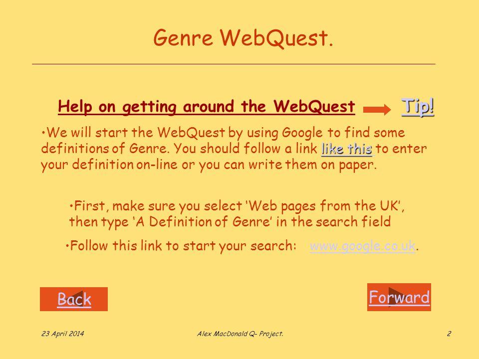 Forward Back 23 April 2014Alex MacDonald Q- Project.2 Genre WebQuest.