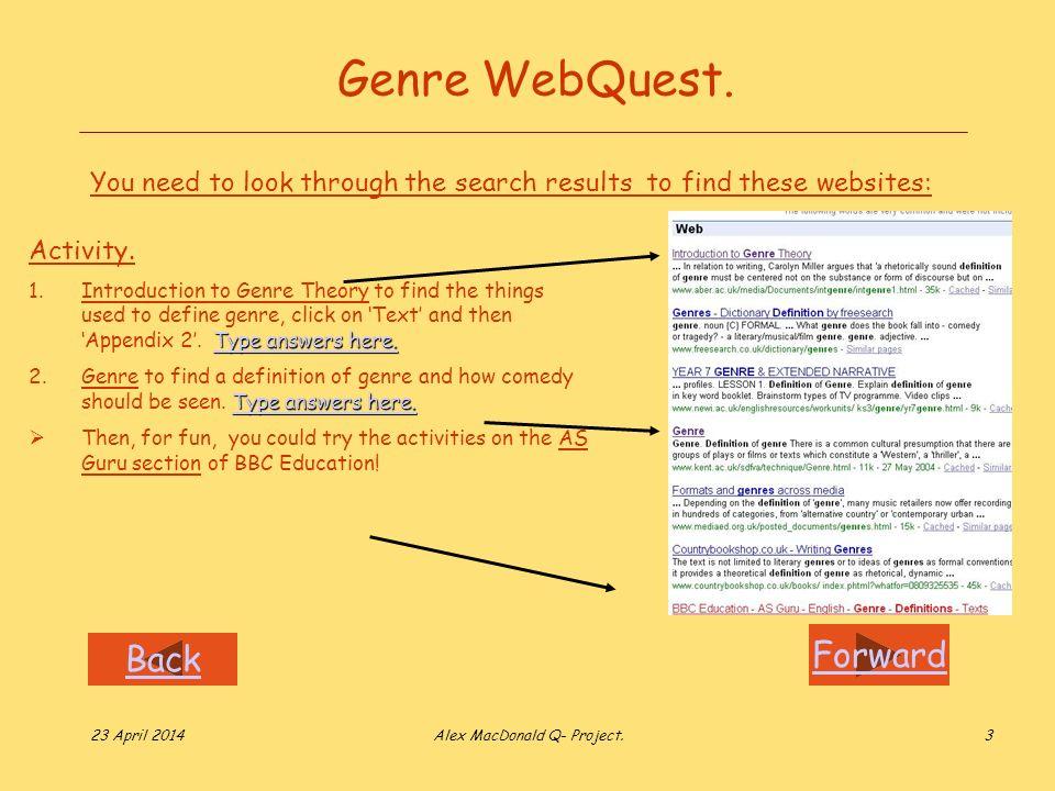 Forward Back 23 April 2014Alex MacDonald Q- Project.3 Genre WebQuest.