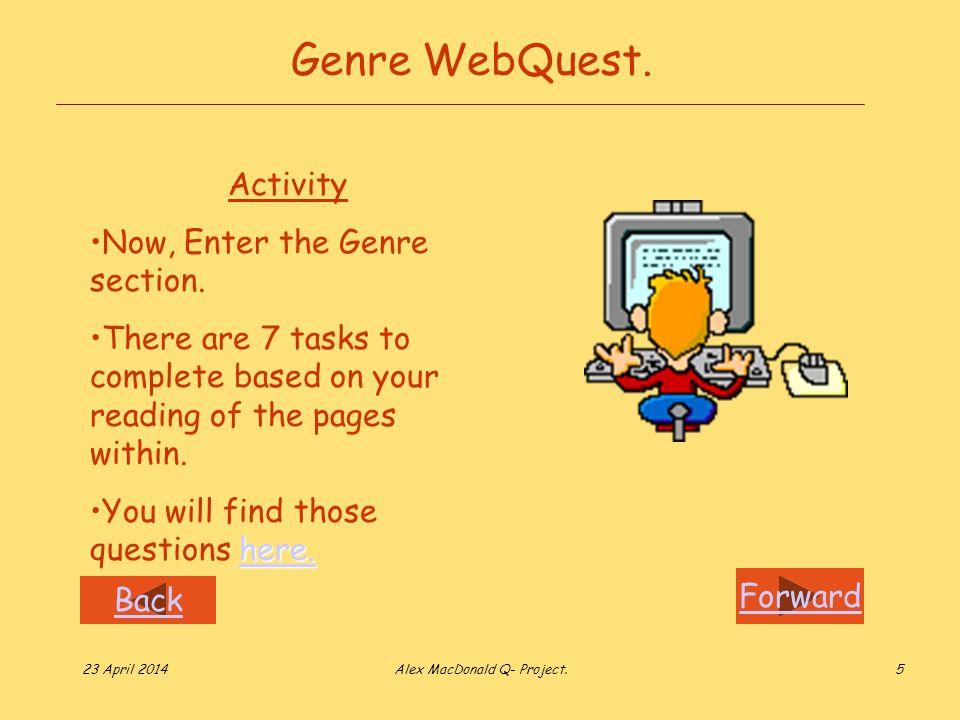Forward Back 23 April 2014Alex MacDonald Q- Project.5 Genre WebQuest.