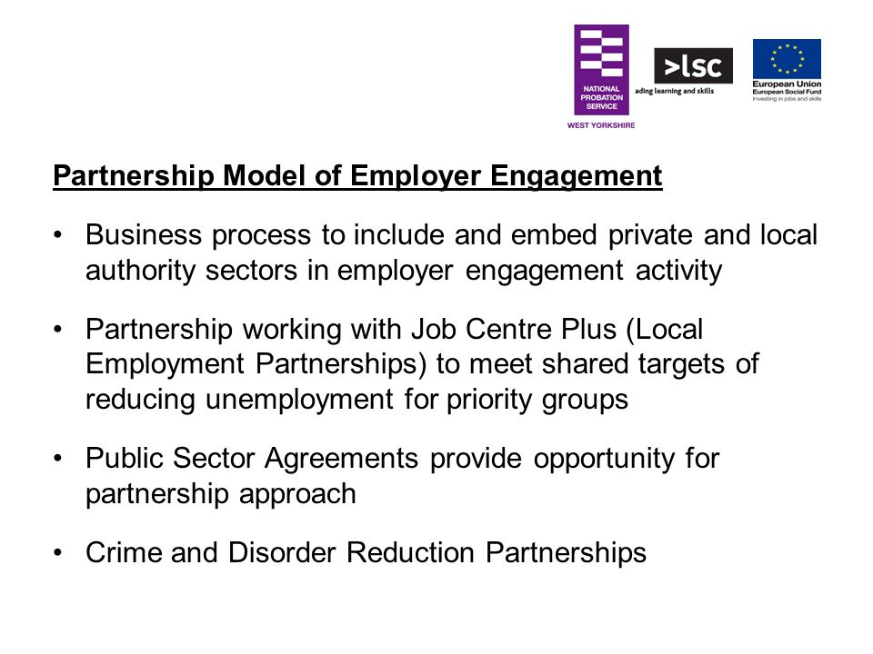 Partnership Model of Employer Engagement Business process to include and embed private and local authority sectors in employer engagement activity Par