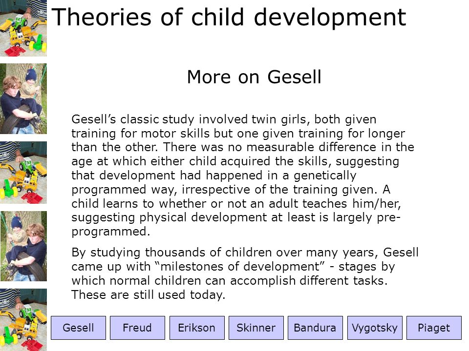 Theories of child development More on Freud Freuds work was heavily criticised for lack of substantial evidence.