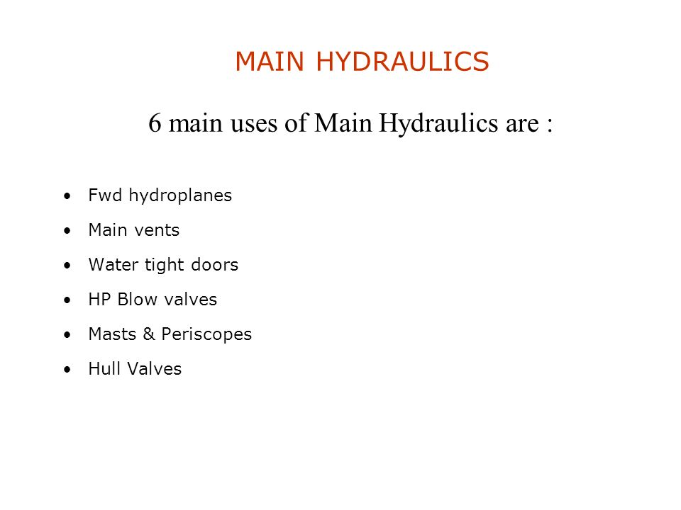 HYDRAULIC SYSTEMS To supply a liquid at pressure to move heavy and essential items of equipment Quietly Efficiently and Remotely