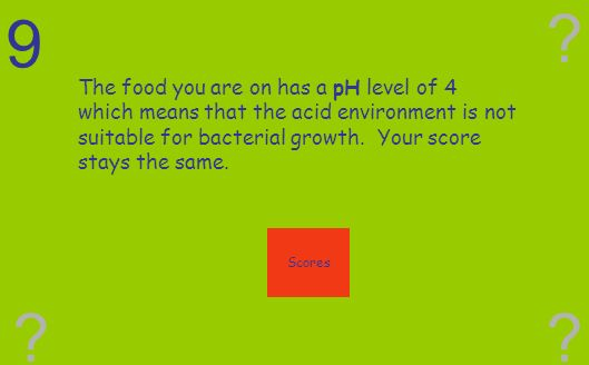 8 ? ? ? The food your bacteria is on has a pH level of 7 which is ideal for bacterial growth. Increase your numbers by 50%. Scores