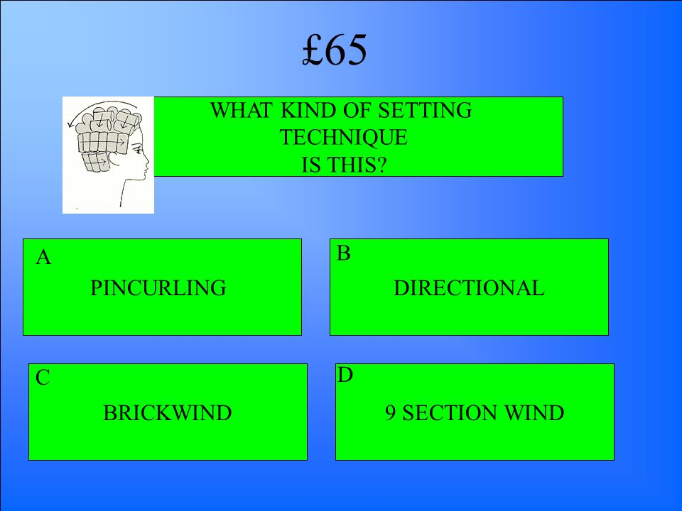 WHAT KIND OF SETTING TECHNIQUE IS THIS? PINCURLING BRICKWIND9 SECTION WIND DIRECTIONAL A B D C £65