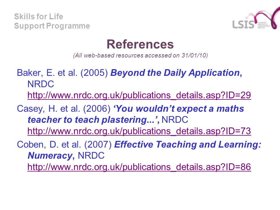 Skills for Life Support Programme References (All web-based resources accessed on 31/01/10) Baker, E.