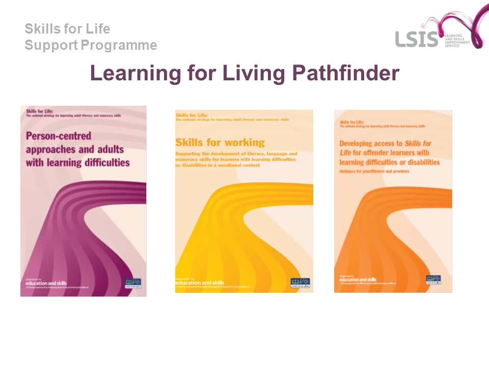 Skills for Life Support Programme Learning for Living Pathfinder