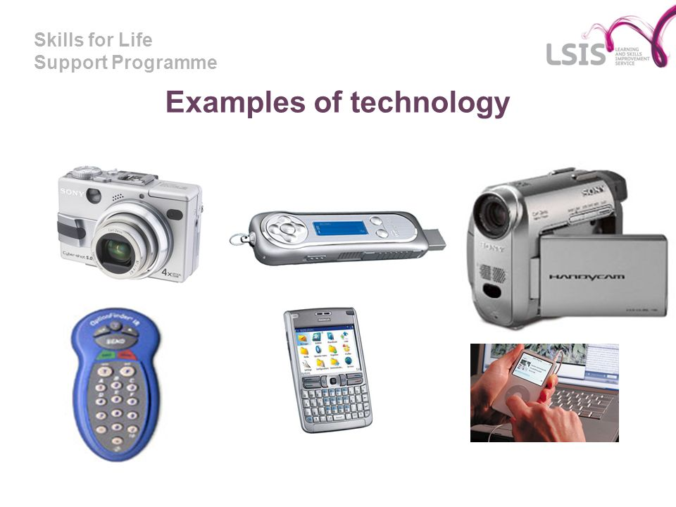 Skills for Life Support Programme Examples of technology