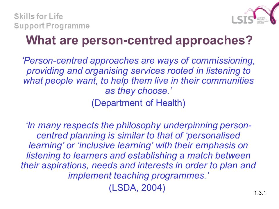Skills for Life Support Programme What are person-centred approaches.
