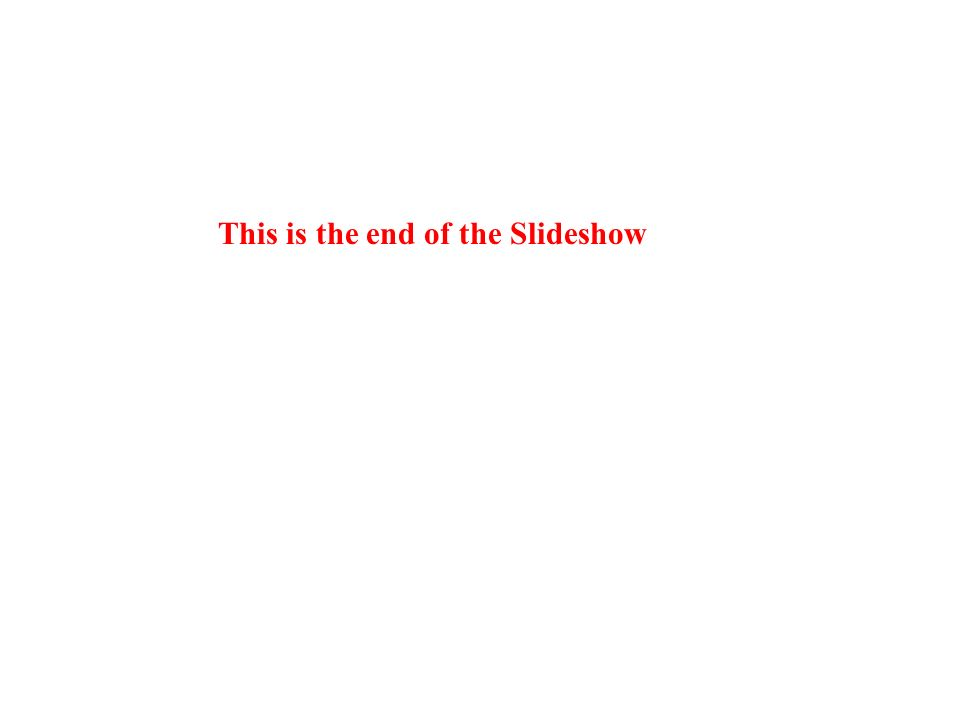 This is the end of the Slideshow