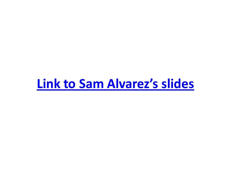 Link to Sam Alvarezs slides