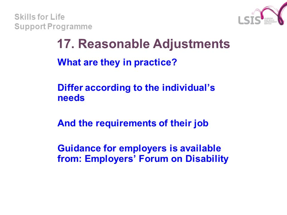 Skills for Life Support Programme 17. Reasonable Adjustments What are they in practice.
