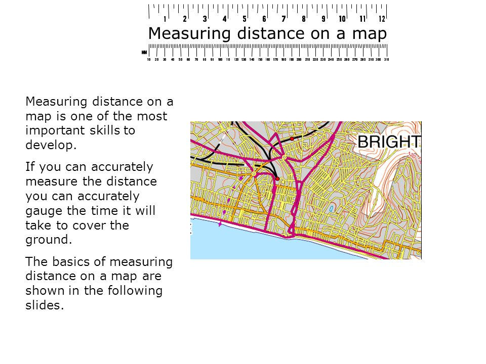 Measuring distance on a map Measuring distance on a map is one of the most important skills to develop.