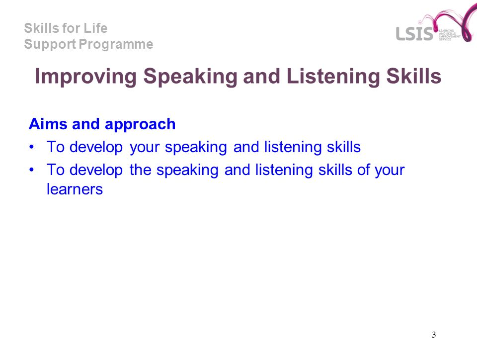 Skills for Life Support Programme 14 Possible issues Asking too many questions at once Asking difficult questions without leading up to them Asking superficial questions, which dont help learners to understand the learning objective Asking a question and then answering it yourself Focusing on a small number of learners and not involving them all Dealing ineffectively with wrong answers or misconceptions.