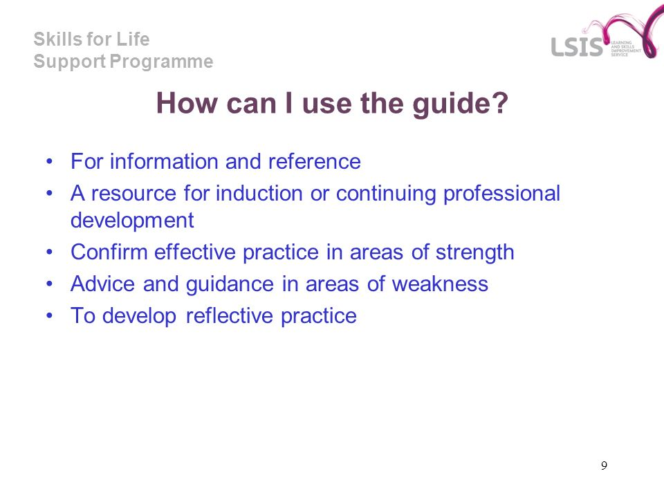 Skills for Life Support Programme 9 How can I use the guide.