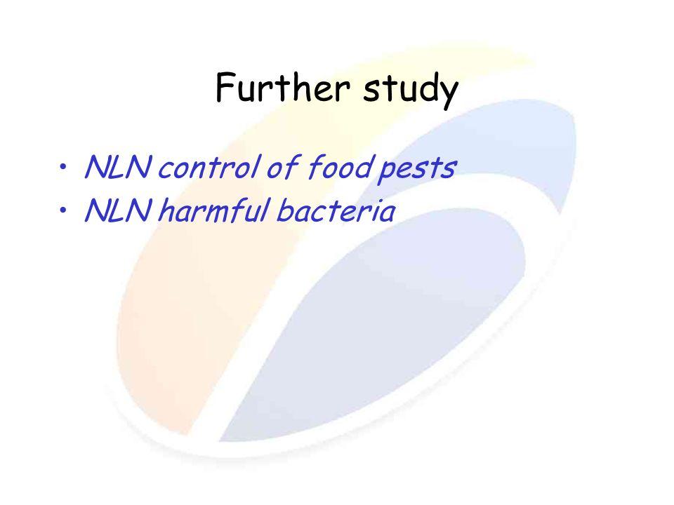 Further study NLN control of food pests NLN harmful bacteria