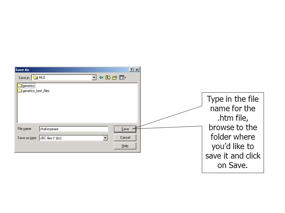 Type in the file name for the.htm file, browse to the folder where youd like to save it and click on Save.