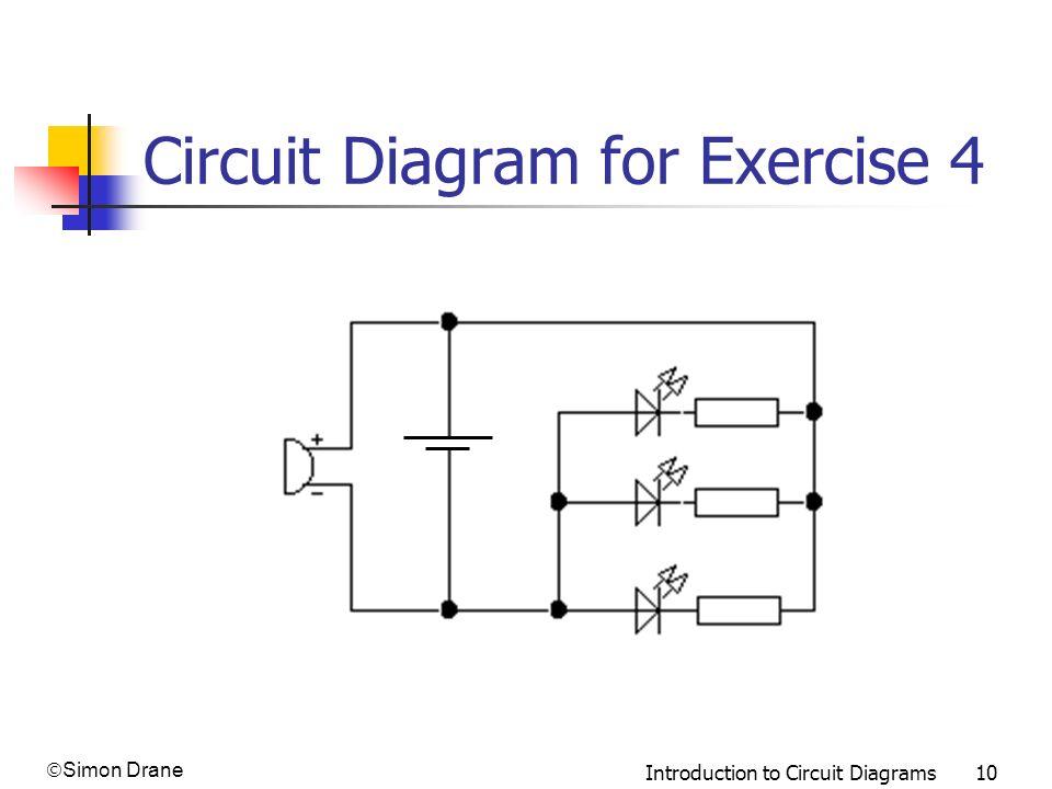 Simon Drane Introduction to Circuit Diagrams 10 Circuit Diagram for Exercise 4