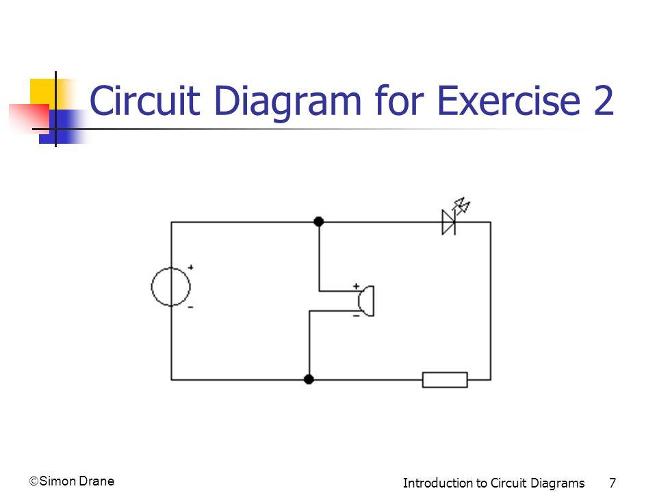 Simon Drane Introduction to Circuit Diagrams 7 Circuit Diagram for Exercise 2