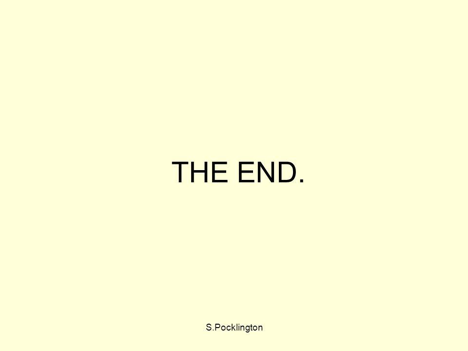S.Pocklington THE END.