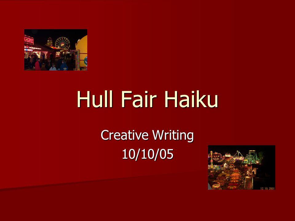 Hull Fair Haiku Creative Writing 10/10/05