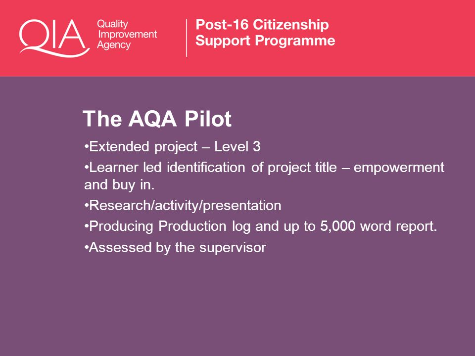 The AQA Pilot Extended project – Level 3 Learner led identification of project title – empowerment and buy in.
