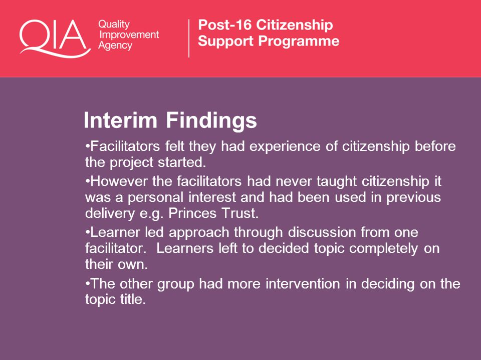 Interim Findings Facilitators felt they had experience of citizenship before the project started.