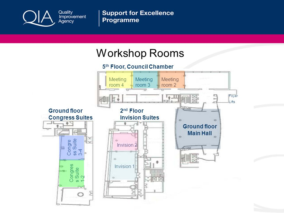 Workshop Rooms 5 th Floor, Council Chamber Meeting room 4 Meeting room 3 Meeting room 2 Foyer Lifts Invision 2 Invision 1 Congres s Suite 1-2 Congre s