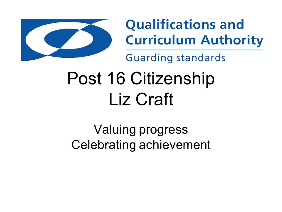 Purpose of the session is to: consider what we mean by assessment consider principles of assessment for learning in citizenship discuss a flexible approach with clear learning objectives/expectations for citizenship reflect on what we can take forward into projects/influence wider roll out