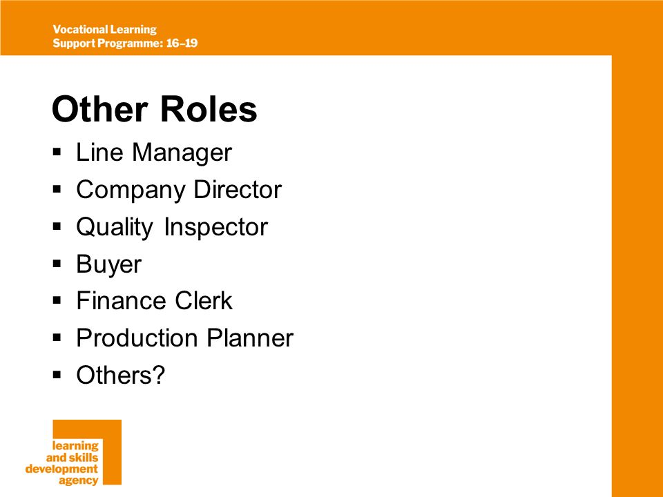 Other Roles Line Manager Company Director Quality Inspector Buyer Finance Clerk Production Planner Others
