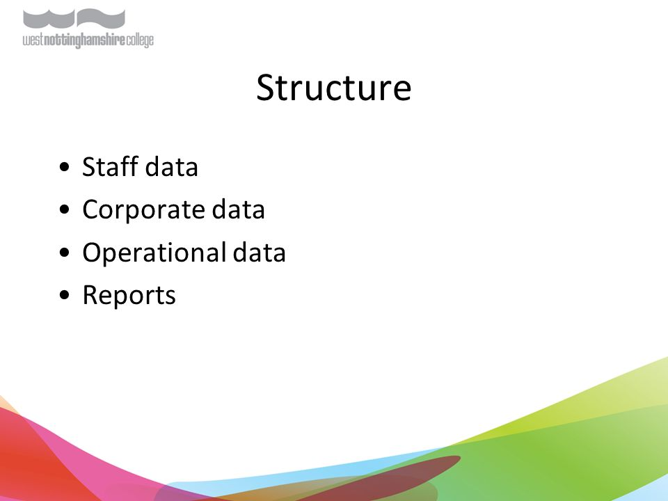 Structure Staff data Corporate data Operational data Reports