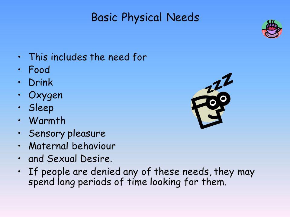 Basic Physical Needs #4. Basic Physical Needs