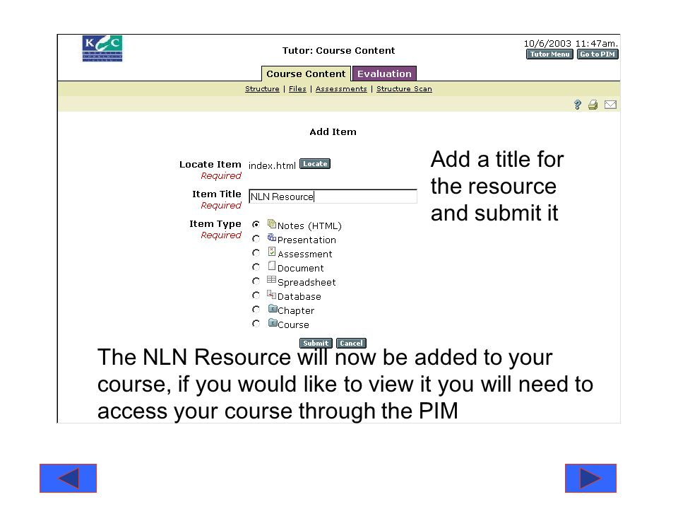 Add a title for the resource and submit it The NLN Resource will now be added to your course, if you would like to view it you will need to access your course through the PIM
