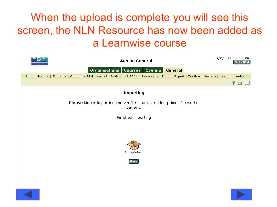 When the upload is complete you will see this screen, the NLN Resource has now been added as a Learnwise course