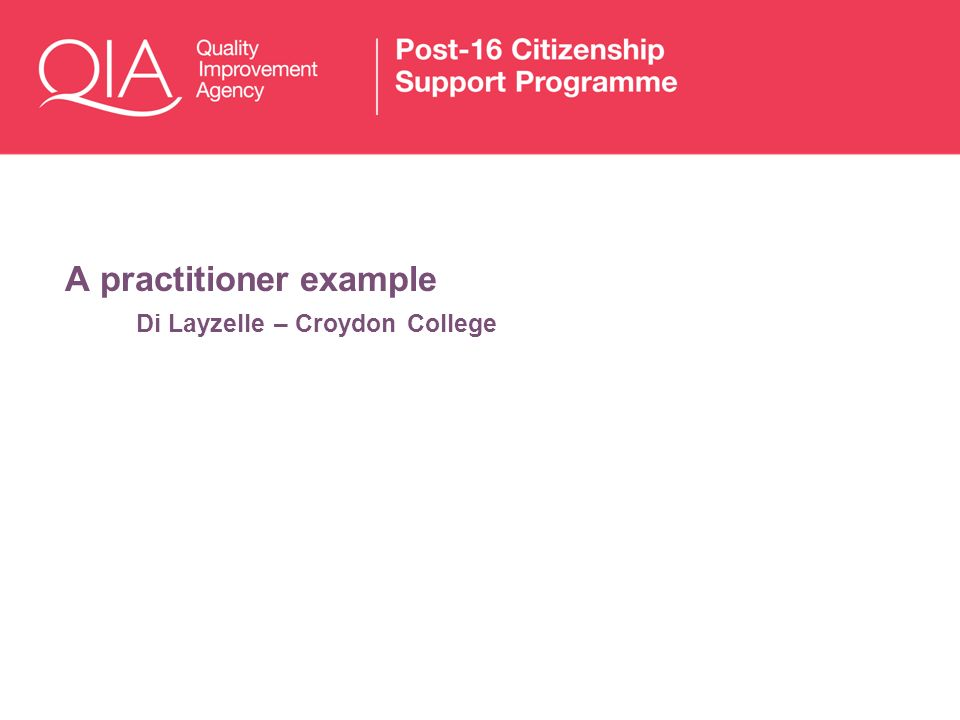 A practitioner example Di Layzelle – Croydon College